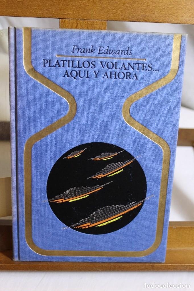 FRANK EDWARDS, PLATILLOS VOLANTES AQUÍ Y AHORA, (Libros Antiguos, Raros y Curiosos - Parapsicología y Esoterismo)