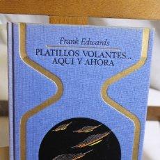 Libros antiguos: FRANK EDWARDS, PLATILLOS VOLANTES AQUÍ Y AHORA, . Lote 177481393