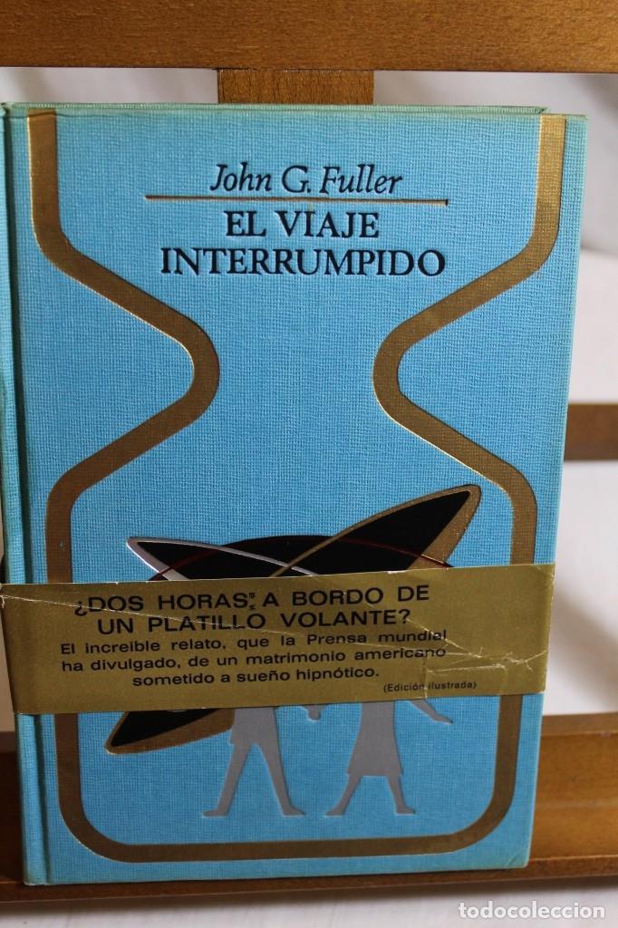 Libros antiguos: JHON G. FULLER, EL VIAJE INTERRUMPIDO, 1977, COLECCIÓN OTROS MUNDOS - Foto 2 - 177776024