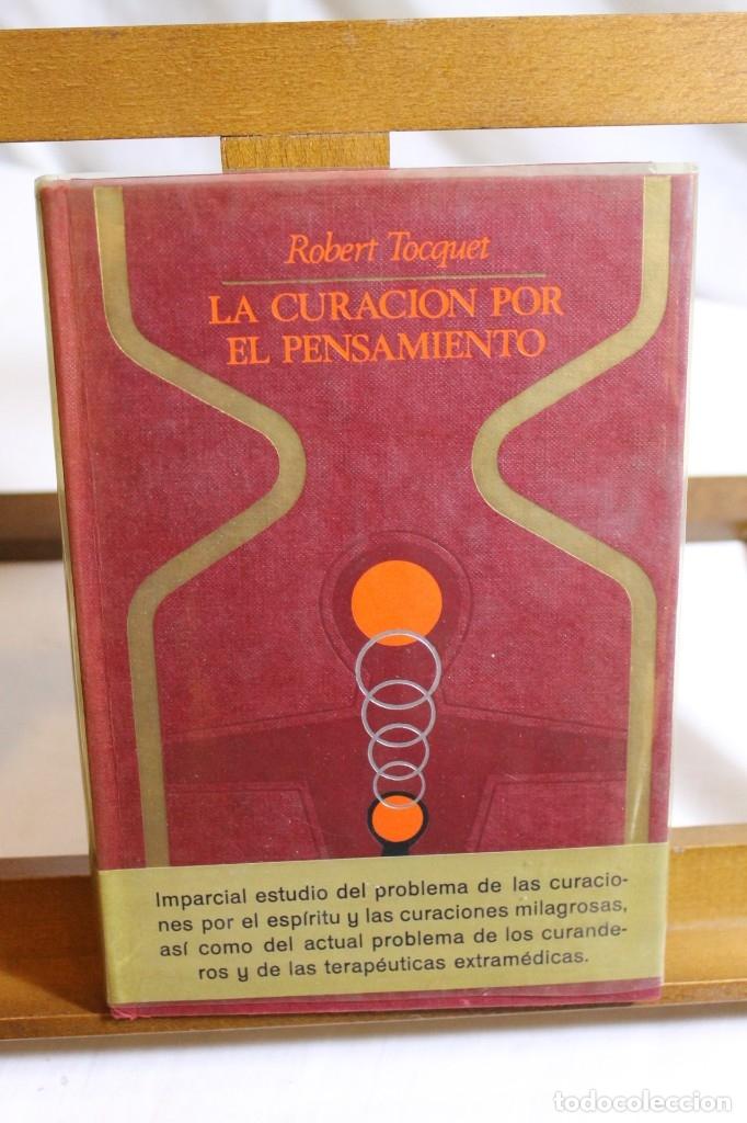 Libros antiguos: ROBERT TOCQUET, LA CURACIÓN POR EL PENSAMIENTO,1970 - Foto 2 - 177777588