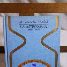Libros antiguos: M. GAUQUELIN- J. SADOUL- LA ASTROLOGÍA AYER Y HOY, 1975, 1ª EDICIÓN,. Lote 177780275