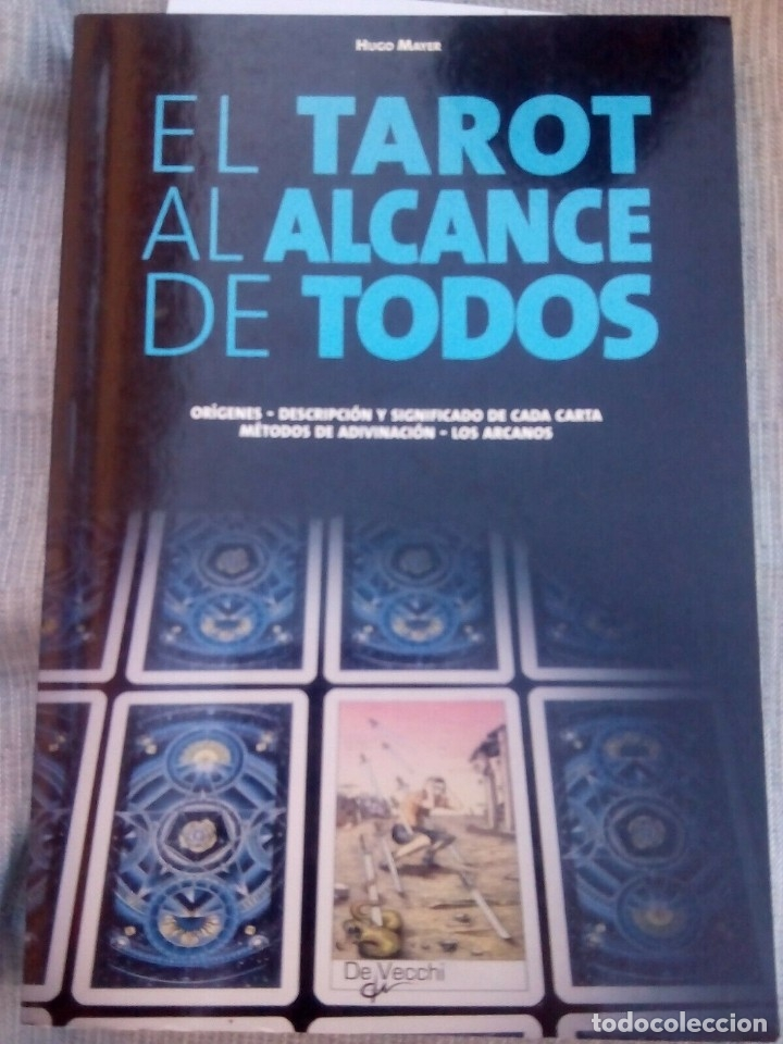 EL TAROT AL ALCANCE DE TODOS - HUGO MAYER - (Libros Antiguos, Raros y Curiosos - Parapsicología y Esoterismo)