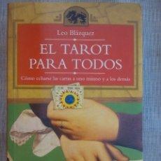 Libros antiguos: EL TAROT PARA TODOS - LEO BLAZQUEZ,. Lote 177789450