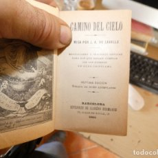 Libros antiguos: LIBRITO RELIGIOSO CAMINO DEL CIELO AÑO 1905 PESA MENOS DE 100 GR. Lote 178031299