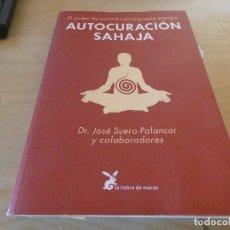Libros antiguos: LIBRO AUTOCURACION SARAHA EL PODER DE CURARTE CON TU PROPIA ENERGIA PESA 480 GR. Lote 178031524