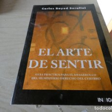 Libros antiguos: CARLOS BAYOD SERAFINI EL ARTE DE SENTIR GUIA PRACTICA DESARROLLO HEMISFERIO DERECHO 480 GR. Lote 178031613