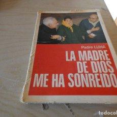 Libros antiguos: RARIO LIBRO LA MADRE DE DIOS ME HA SONREIDO PADRE LUNA 1972 PESA 400 GRAMOS. Lote 178032678