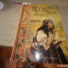 Libros antiguos: HECHIZOS Y MAGIA GITANOS RAYMOND BUCKLAND PESA 375 GRAMOS. Lote 178033198