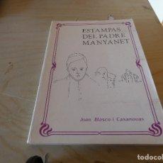 Libros antiguos: LIBRO ESTAMPAS DEL PADRE MANYANET JOAN BALSCO I CASANOVAS PESA 300 GRAMOS. Lote 178033289