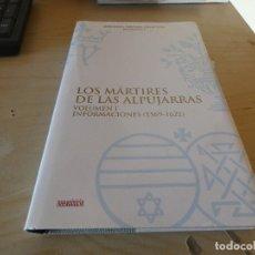 Libros antiguos: MARTIRES DE LAS ALPUJARRAS VOLUMEN I INFORMACIONES 1569-1621 PESA 680 GR ED NUEVO INICIO. Lote 178034862
