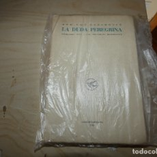 Libros antiguos: DOMINGO CASANOVA LA DUDA PERECGRINA BARCELONA 1953 PESA 600 GRAMOS. Lote 178034980