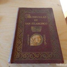 Libros antiguos: FLORECILLAS DE SAN FRANCISCO ILUSTRADO POR SEGRELLES 1926 PESA 450 GR. Lote 178035124