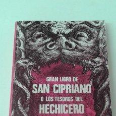 Libros antiguos: GRAN LIBRO DE SAN CIPRIANO LOS TESOROS DEL HECHICERO. Lote 191788701