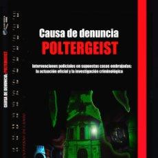 Libros antiguos: LIBRO CAUSA DE DENUNCIA: POLTERGEIST. CUADERNO DE CAMPO 3 DE MANUEL CARBALLAL. OJO CRÍTICO MISTERIO. Lote 295433873