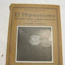 Libros antiguos: DOCTOR CRAMMER. EL HIPNOTISMO, PEQUEÑA ENCICLOPEDIA PRACTICA. 18,5 X 12 CM. TERCERA EDICIÓN. Lote 179084141