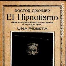 Libros antiguos: CRAMMER . EL HIPNOTISMO (BERGUA). Lote 181134148