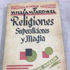 Libros antiguos: RELIGIONES, SUPERSTICIONES Y MAGIA. WILLIAM FARDWELL CARO RAGGIO EDITOR 1928. Lote 181779133