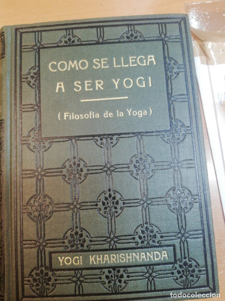 YOGI KHARISHNANDA. COMO SE LLEGA A SER YOGI (Libros Antiguos, Raros y Curiosos - Parapsicología y Esoterismo)