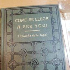 Libros antiguos: YOGI KHARISHNANDA. COMO SE LLEGA A SER YOGI. Lote 181992382