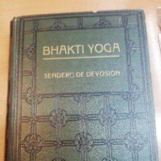 Libros antiguos: SWANI VIVEKANANDA. BHAKTI YOGA. SENDERO DE DEVOSION. Lote 181992847