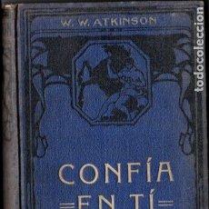 Libros antiguos: ATKINSON : CONFÍA EN TÍ (ANTONIO ROCH, C. 1930). Lote 182014508
