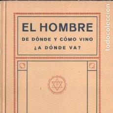 Libros antiguos: ANNIE BESANT Y C. W. LEADBEATER : EL HOMBRE, DE DÓNDE Y CÓMO VINO. A DÓNDE VA? (ORIENTALISTA, 1925). Lote 182014990