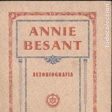 Libros antiguos: ANNIE BESANT : AUTOBIOGRAFÍA (LOTO BLANCO, 1925). Lote 182015550