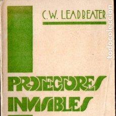 Libros antiguos: C. W. LEADBEATER : PROTECTORES INVISIBLES (ORIENTALISTA, C. 1930). Lote 182016066