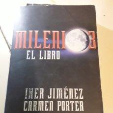 Libros antiguos: MILENIO 3 EL LIBRO / IKER JIMENEZ Y CARMEN PORTER / 4° EDICION / AGUILAR 2006. Lote 182226793