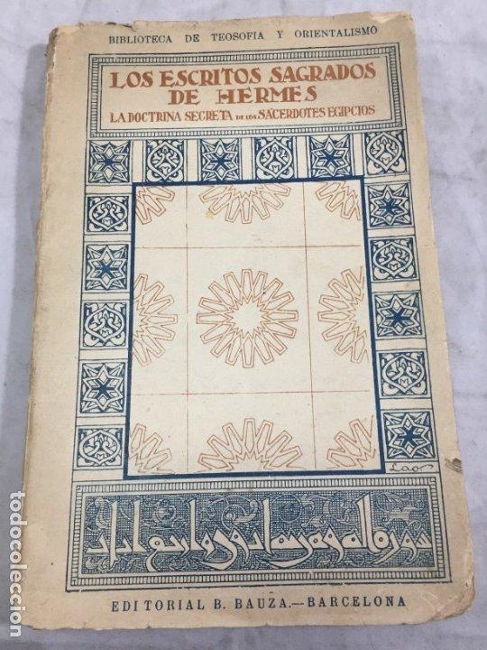 LOS ESCRITOS SAGRADOS DE HERMES LA DOCTRINA SECRETA DE LOS SACERDOTES EGIPCIOS ED BAUZA (Libros Antiguos, Raros y Curiosos - Parapsicología y Esoterismo)