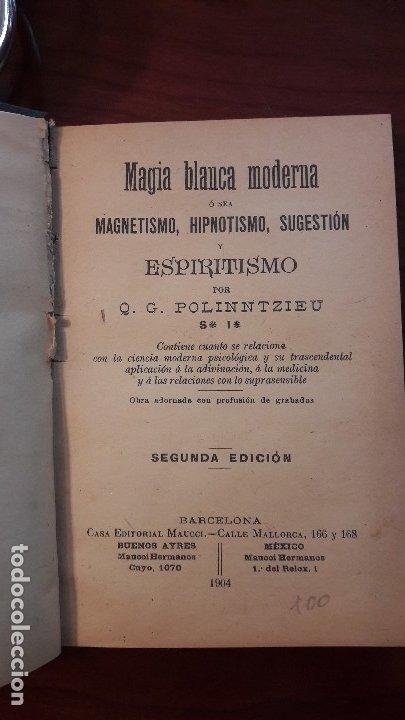 Libros antiguos: Magia blanca magnetismo hipnotismo y espiritismo Q.G Polinntzieu - Foto 3 - 182605215