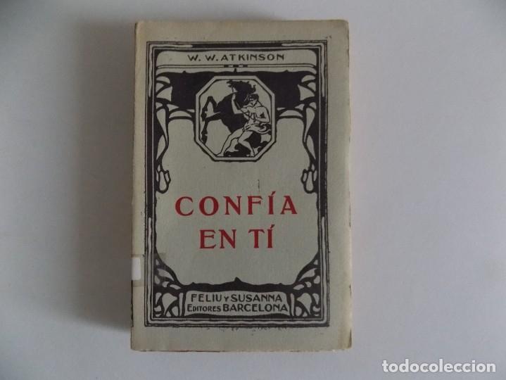 LIBRERIA GHOTICA. W.W. ATKINSON. CONFÍA EN TÍ. 1910. PRIMERA EDICIÓN. (Libros Antiguos, Raros y Curiosos - Parapsicología y Esoterismo)