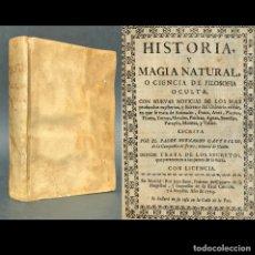Libros antiguos: 1723 - HISTORIA Y MAGIA NATURAL - CIENCIA DE FILOSOFÍA OCULTA - SECRETOS - INMORTALIDAD - ESOTÉRICA. Lote 183263815