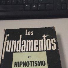 Libros antiguos: LOS FUNDAMENTOS DEL HIPNOTISMO POR G.H. ESTABROOKS. Lote 183298292