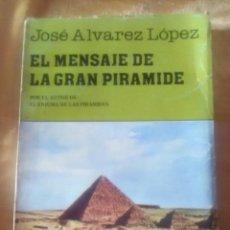 Libros antiguos: EL MENSAJE DE LA GRAN PIRÁMIDE JOSÉ ÁLVAREZ -EDICION 1984 ARGENTINA. . Lote 183397970