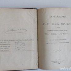 Libros antiguos: LIBRERIA GHOTICA. LA PROXIMIDAD DEL FIN DEL SIGLO Y MIL AÑOS DESPUÉS EL DEL MUNDO.1875. PROFECIAS. Lote 183617732