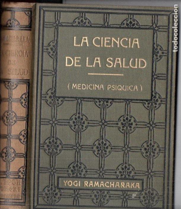 YOGI RAMACHARAKA : LA CIENCIA DE LA SALUD (ANTONIO ROCH, C. 1930) (Libros Antiguos, Raros y Curiosos - Parapsicología y Esoterismo)