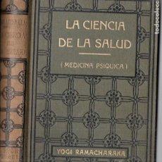 Libros antiguos: YOGI RAMACHARAKA : LA CIENCIA DE LA SALUD (ANTONIO ROCH, C. 1930). Lote 183690022