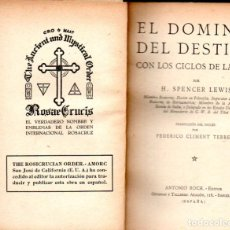Libros antiguos: SPENCER LEWIS : EL DOMINIO DEL DESTINO (ANTONIO ROCH, C. 1930) ROSACRUZ - ESPIRITISMO. Lote 183691123