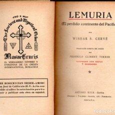 Libros antiguos: CERVÉ : LEMURIA EL CONTINENTE PERDIDO (ANTONIO ROCH, C. 1930) ROSACRUZ - ESPIRITISMO. Lote 183691486