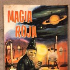 Libros antiguos: LA MAGIA ROJA O SEA EL VERDADERO ARTE PARA INICIARSE EN LOS SECRETOS DE LAS CIENCIAS OCULTAS.. Lote 183745202