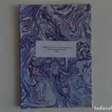 Libros antiguos: LIBRERIA GHOTICA. LÚCAS FERNÁNDEZ NAVARRO. SOBRE LA ATLANTIS PLATONIANA.1925.. Lote 183870483