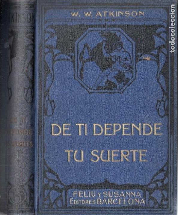 ATKINSON : DE TÍ DEPENDE TU SUERTE (FELIU Y SUSANNA, C. 1930) (Libros Antiguos, Raros y Curiosos - Parapsicología y Esoterismo)