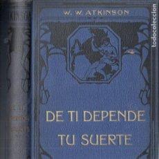 Libros antiguos: ATKINSON : DE TÍ DEPENDE TU SUERTE (FELIU Y SUSANNA, C. 1930). Lote 184331580