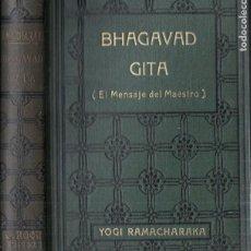 Libros antiguos: YOGI RAMACHARAKA : BHAGAVAD GITA EL MENSAJE DEL MAESTRO (ANTONIO ROCH, C. 1930). Lote 184709760