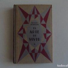 Libros antiguos: LIBRERIA GHOTICA. FRANC NOHAIN. EL ARTE DE VIVIR. 1930. PRIMERA EDICIÓN.. Lote 185699676
