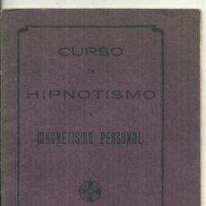 Libros antiguos: 603.- CURSO DE HIPNOTISMO Y MAGNETISMO PERSONAL - TERAPEUTICAS SUGESTIVAS-DOCTOR REUS. Lote 185781977