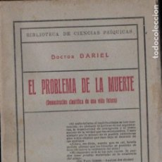 Libros antiguos: DOCTOR DARIEL : EL PROBLEMA DE LA MUERTE (BAUZÁ, 1925). Lote 186430231