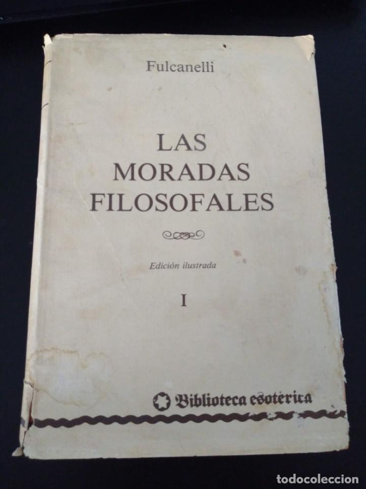 LAS MORADAS FILOSOFALES TOMO I (Libros Antiguos, Raros y Curiosos - Parapsicología y Esoterismo)