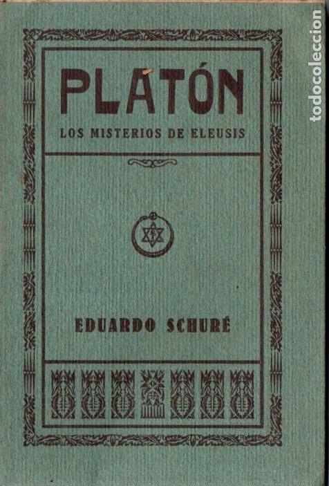 EDUARDO SCHURÉ : PLATÓN - LOS MISTERIOS DE ELEUSIS (ORIENTALISTA MAYNADÉ, 1929) (Libros Antiguos, Raros y Curiosos - Parapsicología y Esoterismo)